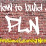 How To Build A PLN